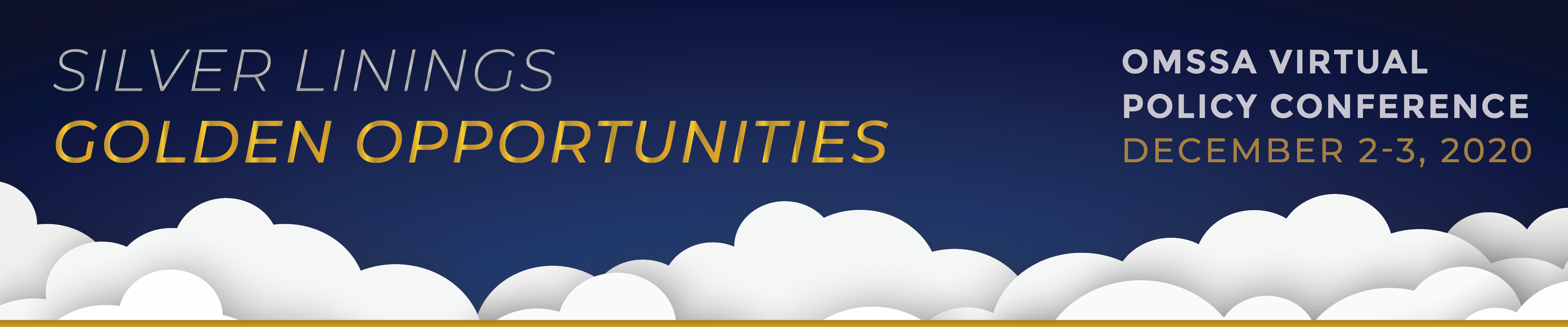 Silver Linings, Golden Opportunities: OMSSA Virtual Policy Conference, December 2-3, 2020